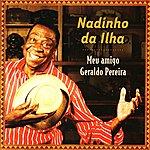Nadinho Da Ilha Meu Amigo Geraldo Pereira