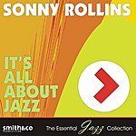 Sonny Rollins It's All About Jazz