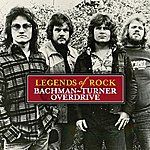 Bachman Turner Overdrive Legends Of Rock
