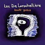 Luc De Larochellière Beauté Perdue  (Single)