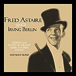 Fred Astaire Sings Irving Berlin