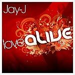Jay-J Love Alive