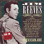 Jim Reeves Mexican Joe - 24 Great Early Recordings