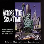 John Barry Across The Sea Of Time: Original Motion Picture Soundtrack