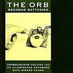 The Orb Baghdad Batteries (Orbsessions Volume 3)