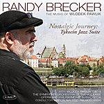 Randy Brecker Nostalgic Journey - Tykocin Jazz Suite