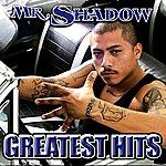 Mr. Shadow Mr. Shadow Greatest Hits