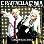 Tiziano Ferro E Raffaella È Mia (2-Track Single)