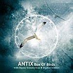 Antix Box Of Birds (3-Track Maxi-Single)