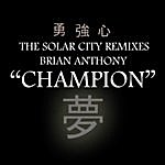 Brian Anthony Champion - The Solar City Remixes