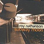 Roy Nathanson Subway Moon