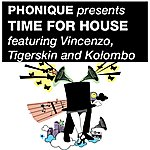Tigerskin Phonique Presents Time For House EP
