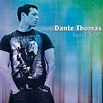 Dante Thomas Isn't It True (2-Track Single)