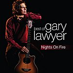 Gary Lawyer Nights On Fire: The Best Of Gary Lawyer