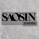 Saosin Is This Real (Single)