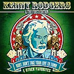 Kenny Rogers & The First Edition Ruby, Don't Take Your Love To Town & Other Favorites (Digitally Remastered)
