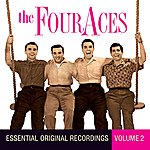 The Four Aces Essential Original Recordings - Volume 2 (Digitally Remastered)