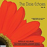 Dixie Echoes Songs Of Faith - Southern Gospel Legends Series-The Dixie Echoes-Vol III