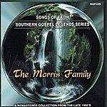 Morris Family Songs Of Faith - Southern Gospel Legends Series-The Morris Family