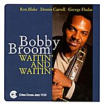Bobby Broom Waitin' And Waitin'