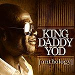 King Daddy Yod Anthology
