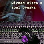 Simon Harris Wicked Disco & Soul Breaks