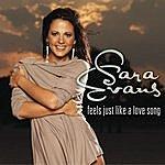 Sara Evans Feels Just Like A Love Song (Single)