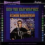 Elmer Bernstein Baby The Rain Must Fall