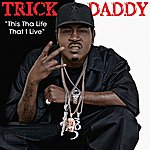 Trick Daddy This Tha Life That I Live (Edited)(Single)