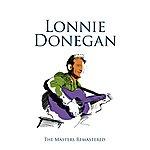 Lonnie Donegan Lonnie Donegan: Hits & Rareties