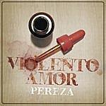 Pereza Violento Amor (Single)