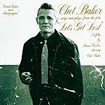 """Chet Baker Chet Baker Sings And Plays From The Film """"Let's Get Lost"""""""