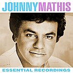 Johnny Mathis Essential Recordings (Digitally Remastered)