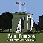 Paul Robeson Paul Robeson At The Peace Arch Park 1953