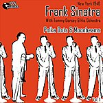Tommy Dorsey & His Orchestra Frank Sinatra - The Dorsey Years Volume 1