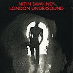 Nitin Sawhney London Undersound