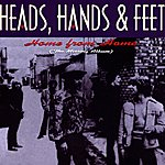 Heads, Hands & Feet Home From Home (The Missing Album)
