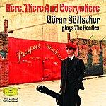 Göran Söllscher Here, There And Everywhere: Goran Sollscher Plays The Beatles