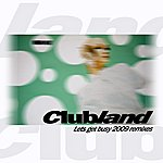 Clubland Let's Get Busy 2009 Remixes