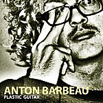 Anton Barbeau Plastic Guitar