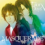 Masquerade Glory Days