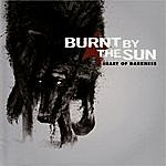 Burnt By The Sun Heart Of Darkness