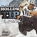 Hollow Tip Flawless 2
