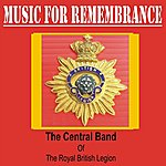 Central Band Of The Royal British Legion Music For Remembrance