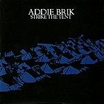 Addie Brik Strike The Tent