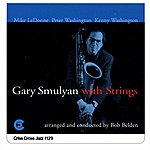 Gary Smulyan Quartet Gary Smulyan With Strings