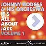 Johnny Hodges & His Orchestra It's All About Jazz, Volume 1