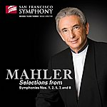 San Francisco Symphony Orchestra Mahler: Selections From Symphonies 1, 2, 5, 7 & 8