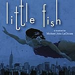Michael John La Chiusa Little Fish