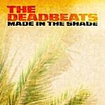 Deadbeats Made In The Shade
